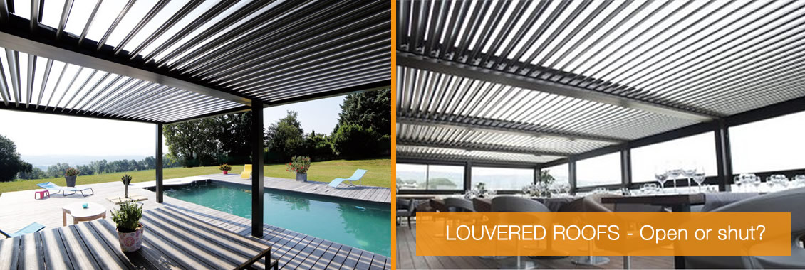 Louvered roofs - open or shut